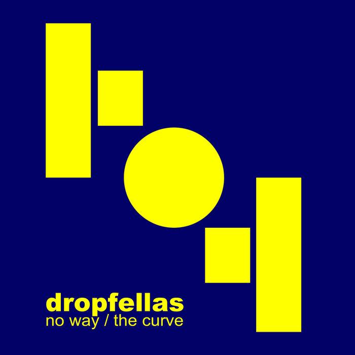 DROPFELLAS - No Way
