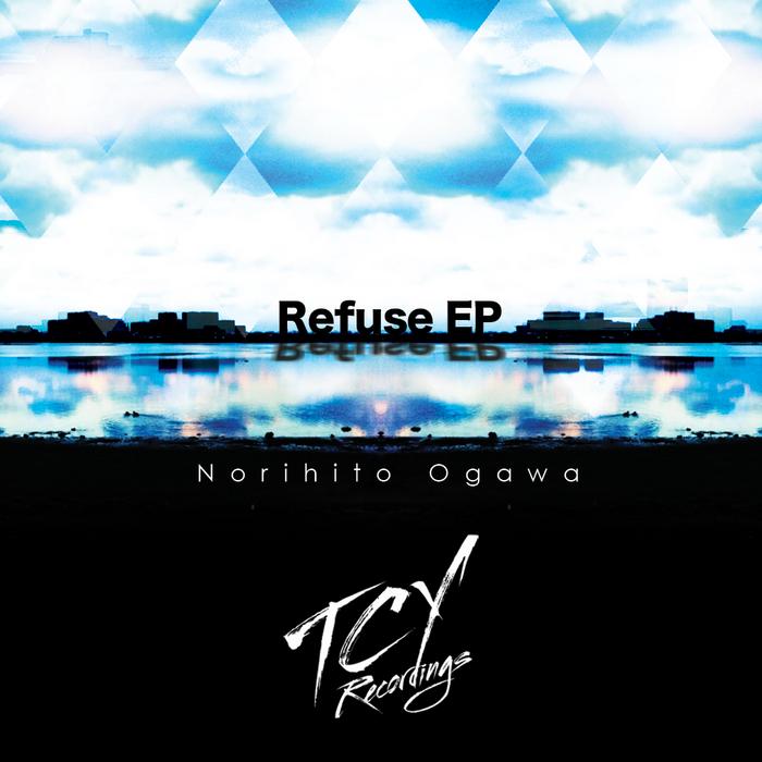 OGAWA, Norihito - Refuse EP