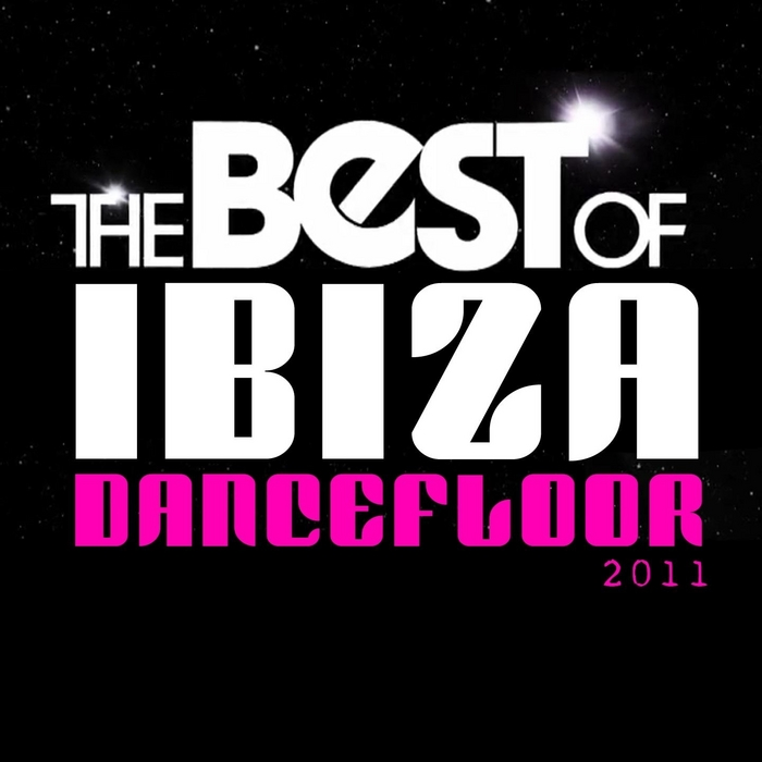 VARIOUS - The Best Of Ibiza Dancefloor 2011