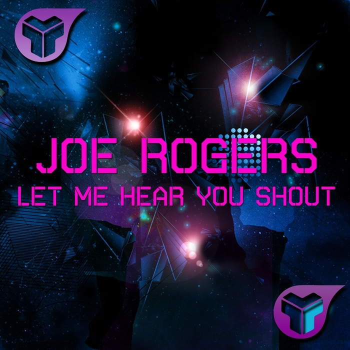 ROGERS, Joe - Let Me Hear You Shout
