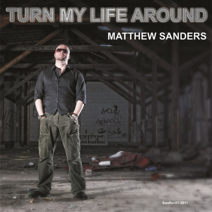 SANDERS, Matthew - Turn My Life Around