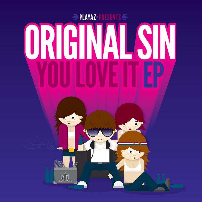 ORIGINAL SIN - You Love It EP