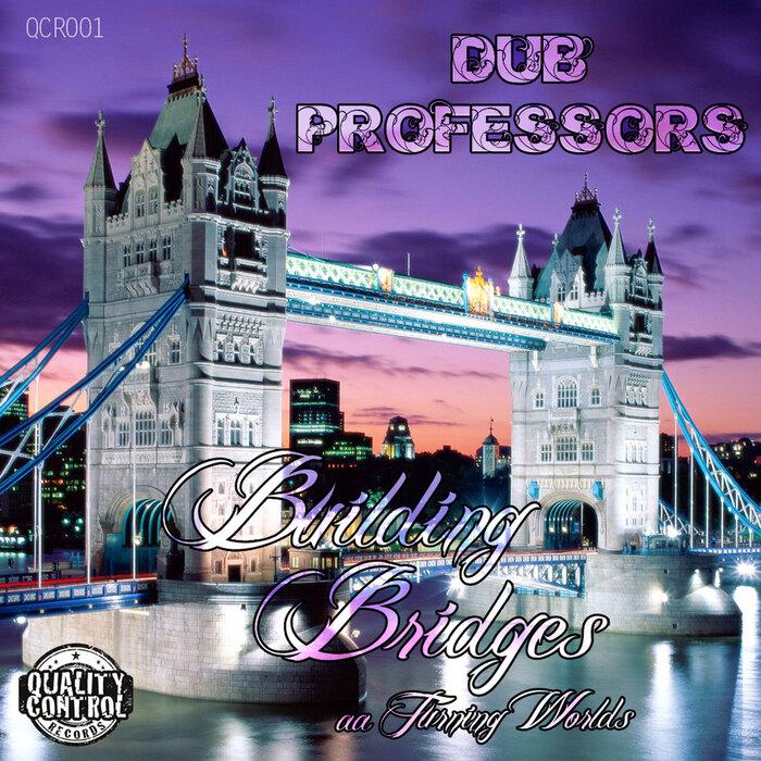 DUB PROFESSORS - Building Bridges