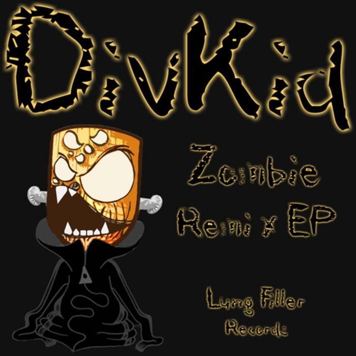 DIVKID - Zombie (remix EP)