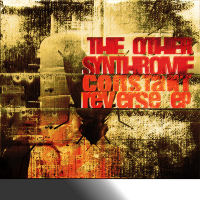 OTHER SYNTHROME, The - Constant Reverse EP