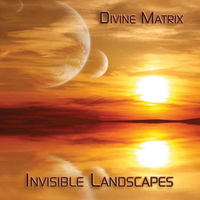 DIVINE MATRIX - Invisible Landscapes