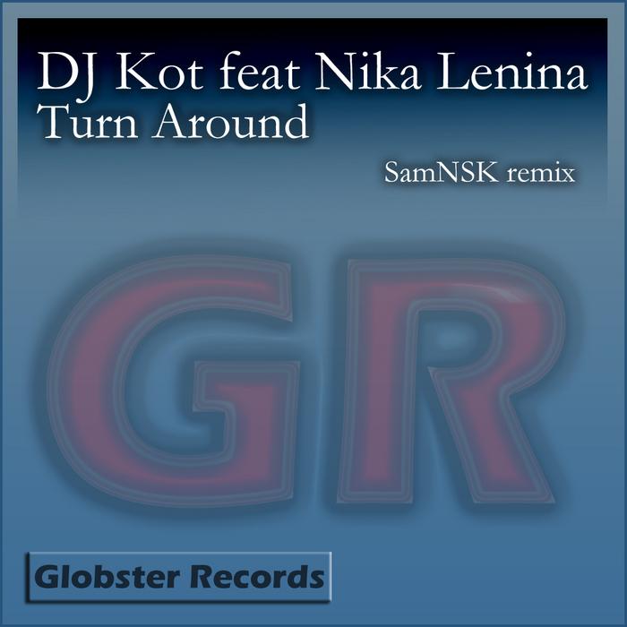 DJ KOT feat NIKA LENINA - Turn Around
