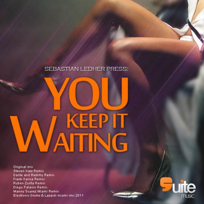LEDHER, Sebastian - You Keep It Waiting