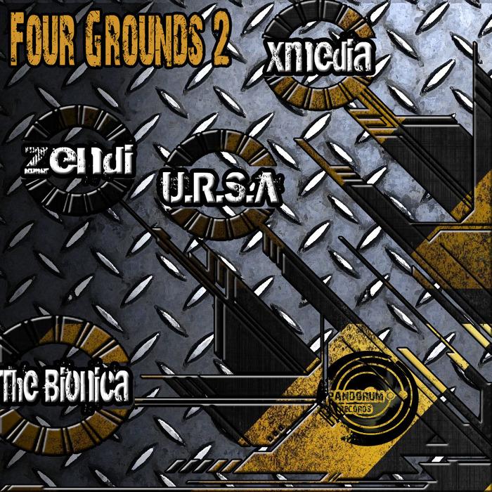 URSA & THE BIONICA & ZENDI & XMEDIA - 4 Grounds