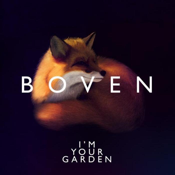 BOVEN - I'm Your Garden