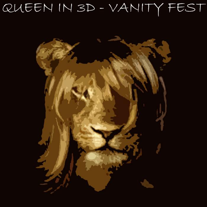 QUEEN IN 3D - Vanity Fest EP
