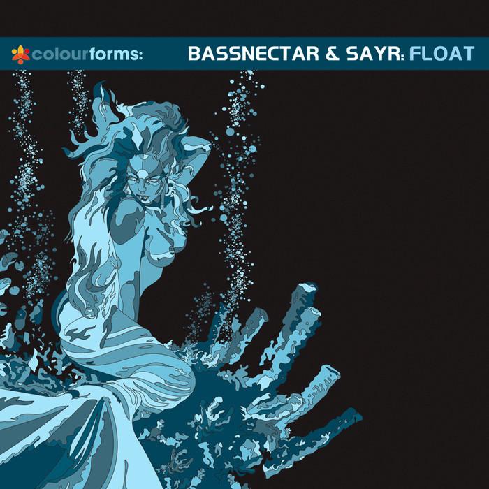 BASSNECTAR/SAYR - Float