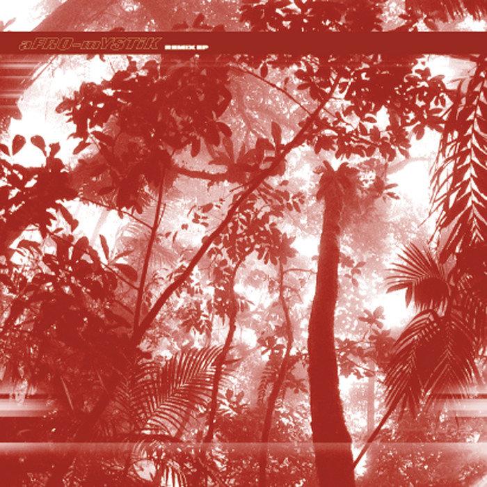 AFRO-MYSTIK - Future Tropic Remix EP