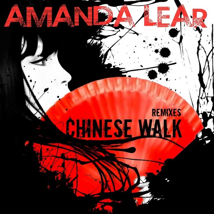 LEAR, Amanda - Chinese Walk (remixes)