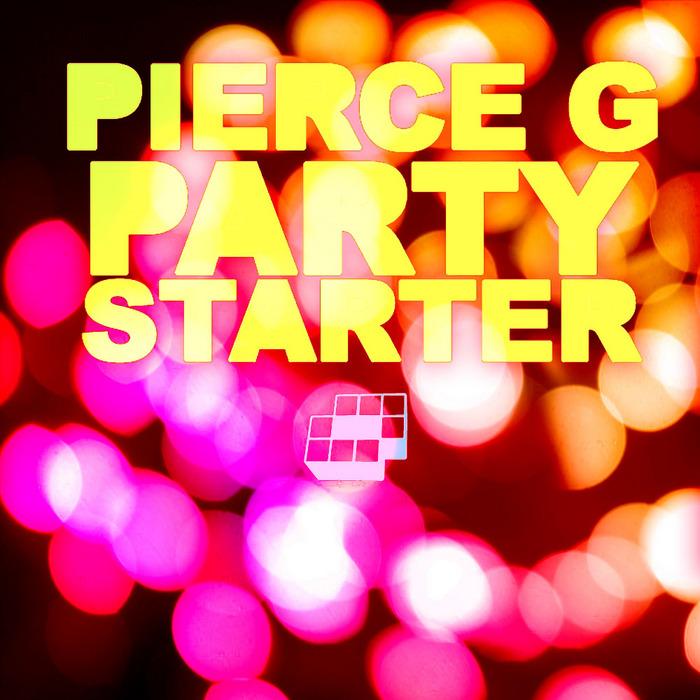 PIERCE G - Party Starter
