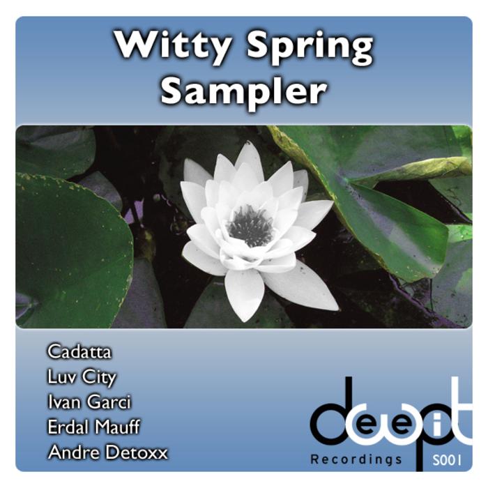 MAUFF, Erdal/IVAN GARCI/LUV CITY/CADATTA/ANDRE DETOXX - Witty Spring Sampler