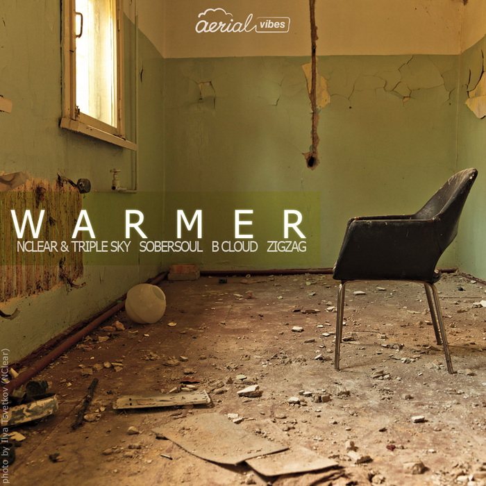NCLEAR & TRIPLE SKY & SOBERSOUL/B CLOUD/ZIGZAG - Warmer EP
