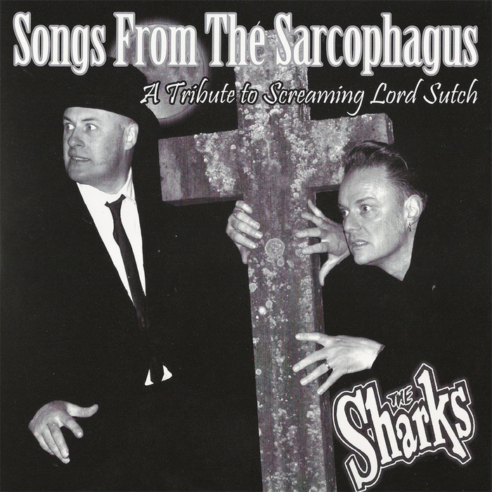 SHARKS, The - Songs From The Sarcophagus