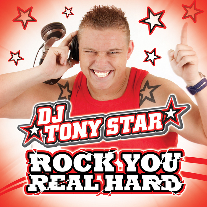 DJ TONY STAR - Rock You Real Hard