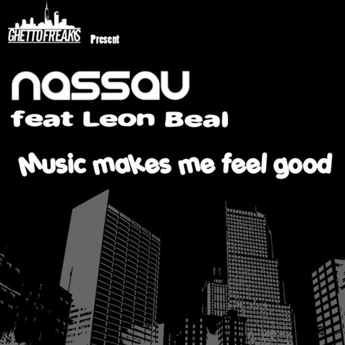 NASSAU feat LEON BEAL - Music Makes Me Feel Good