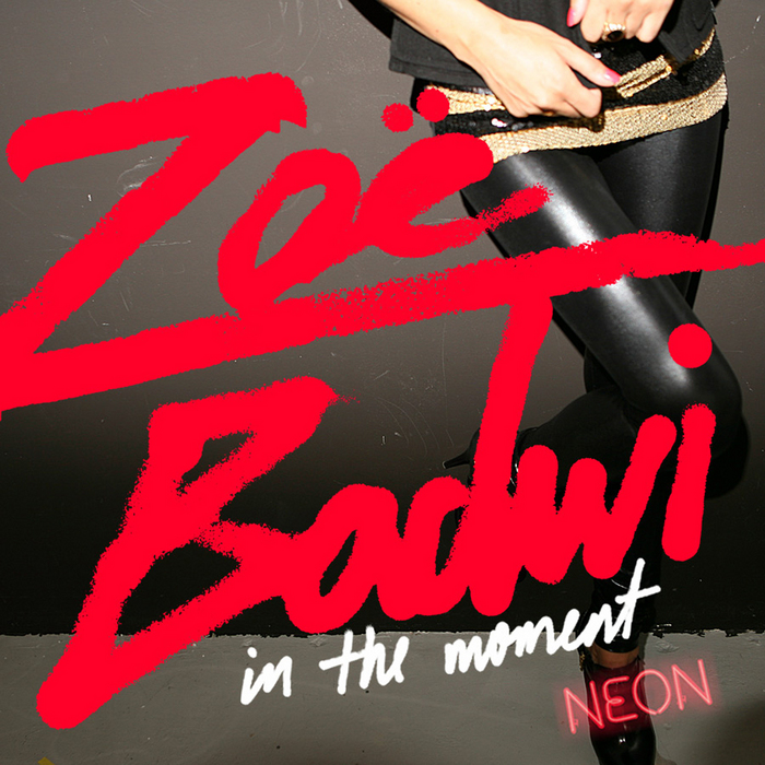 BADWI, Zoe feat NEON - In The Moment (remixes)