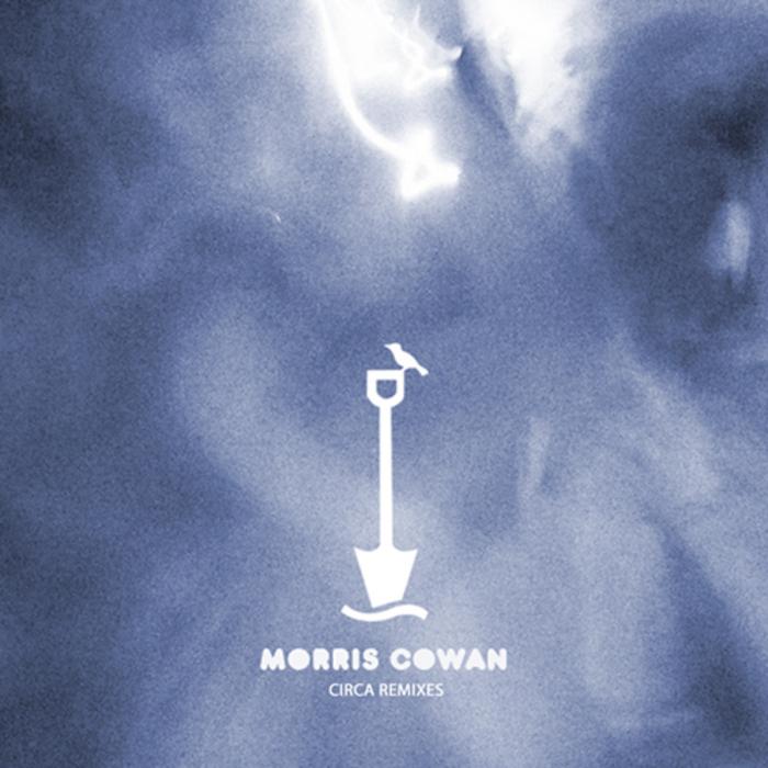 COWAN, Morris - Circa Remixes