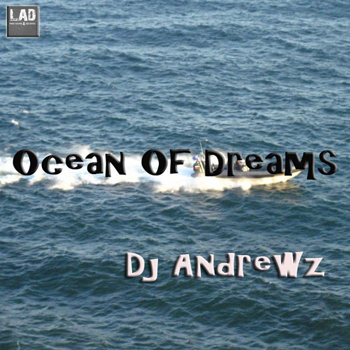 DJ ANDREWZ - Ocean Of Dreams