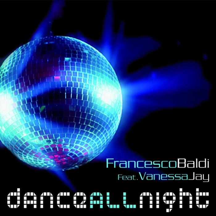 BALDI, Francesco/VANESSA JAY - Dance All Night