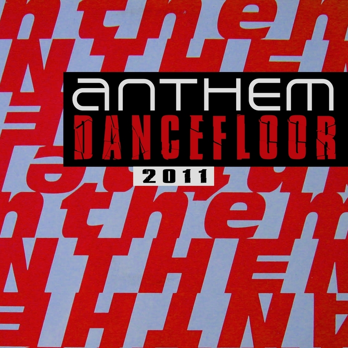 VARIOUS - Anthem Dancefloor 2011