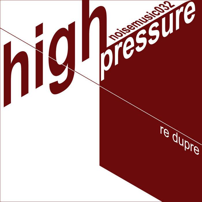 RE DUPRE - High Pressure