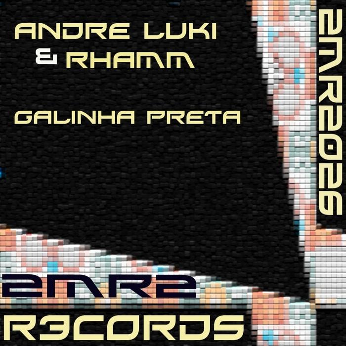 LUKI, Andre & RHAMM - Galinha Preta EP