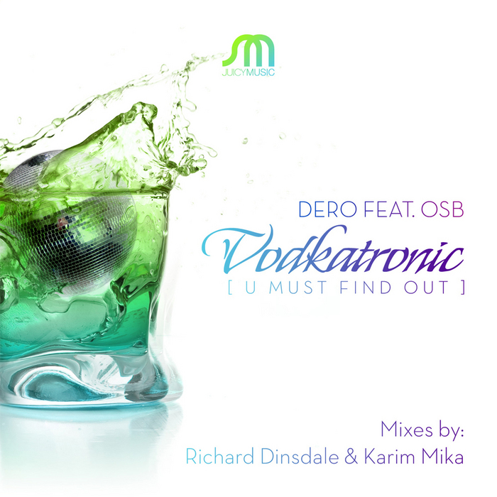 DERO feat OSB - Vodkatronic (U Must Find Out)