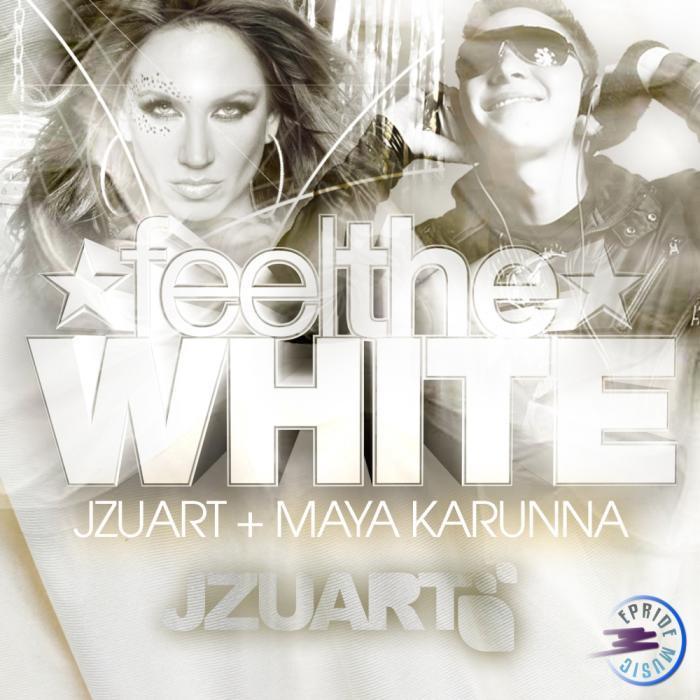J ZUART & MAYA KARUNNA - Feel The White