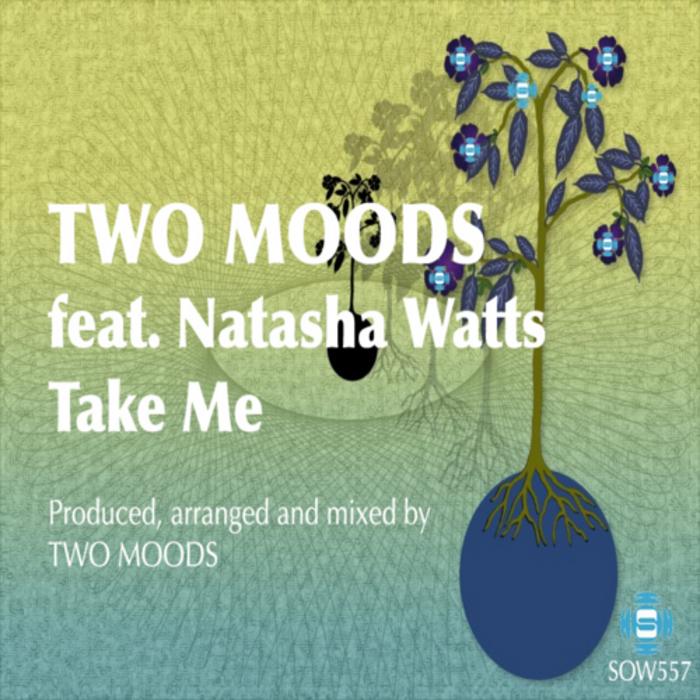 TWO MOODS feat NATASHA WATTS - Take Me