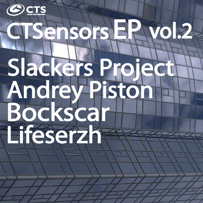SLACKERS PROJECT/ANDREY PISTON/BOCKSCAR/LIFESERZH - CTSensors EP Vol 2