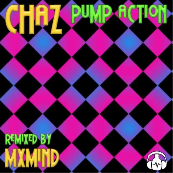 CHAZ - Pump Action