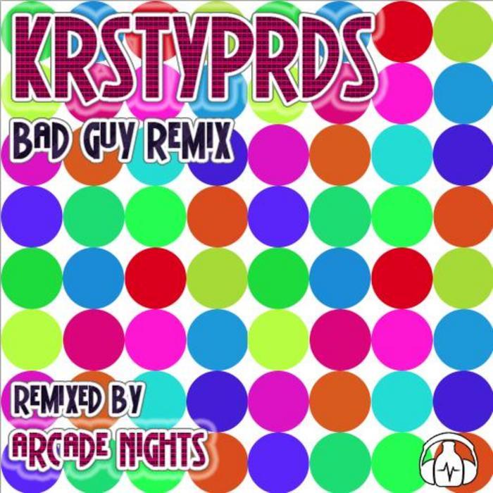 KRSTYPRDRS - Bad Guy (remix)