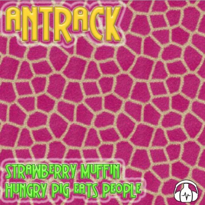 ANTRACK - Strawberry Muffin EP
