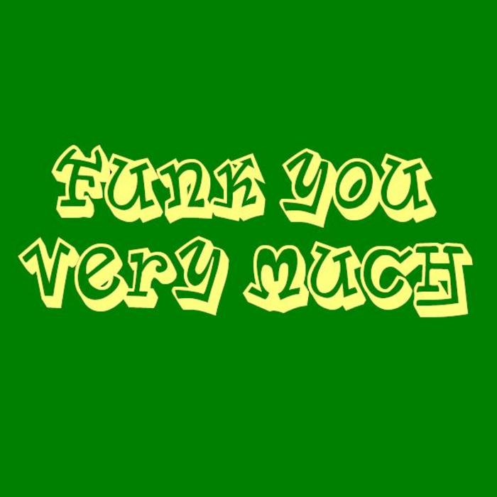 FUNK YOU VERY MUCH - Funk You Very Much: Volume 8