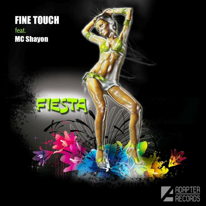 FINE TOUCH feat MC SHAYON - Fiesta