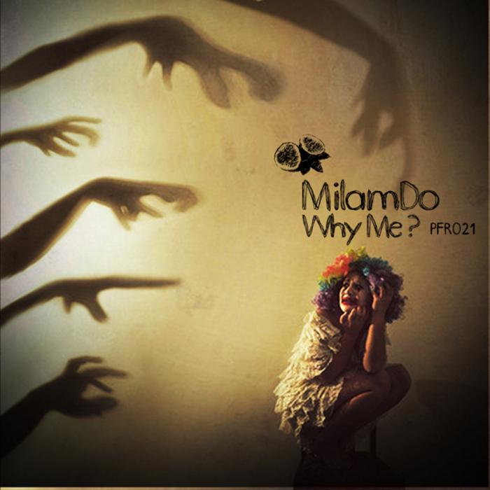 MILAMDO - Why Me?
