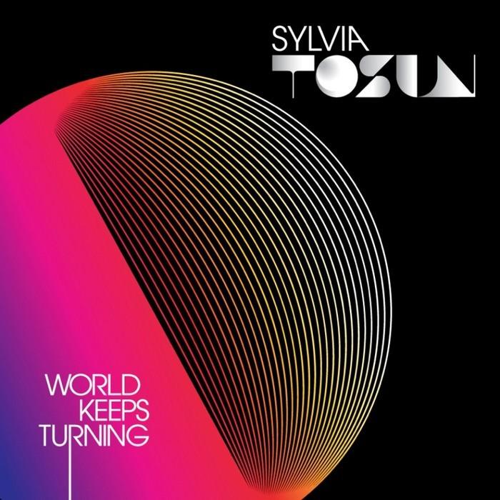 TOSUN, Sylvia - World Keeps Turning