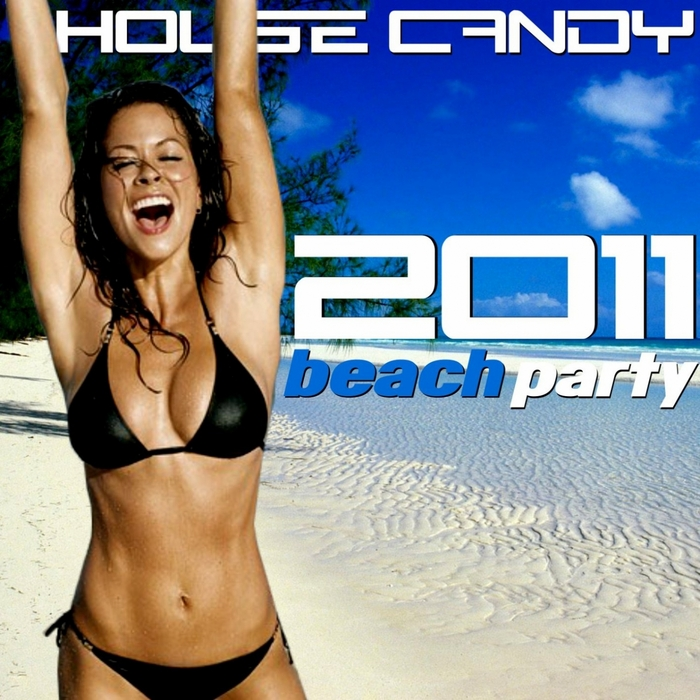 VARIOUS - House Candy: 2011 Beach Party