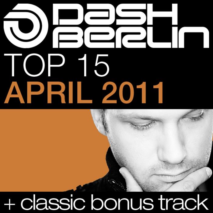 DASH BERLIN/VARIOUS - Dash Berlin Top 15 April 2011