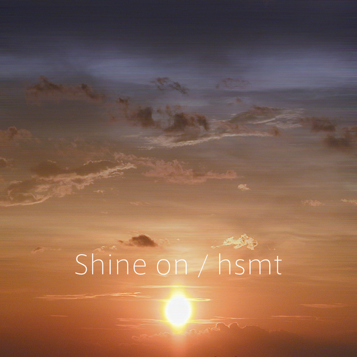 HSMT - Shine On