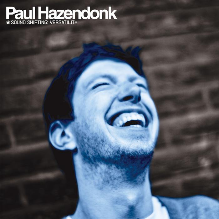 HAZENDONK, Paul/VARIOUS - Sound Shifting: Versatility (unmixed tracks)