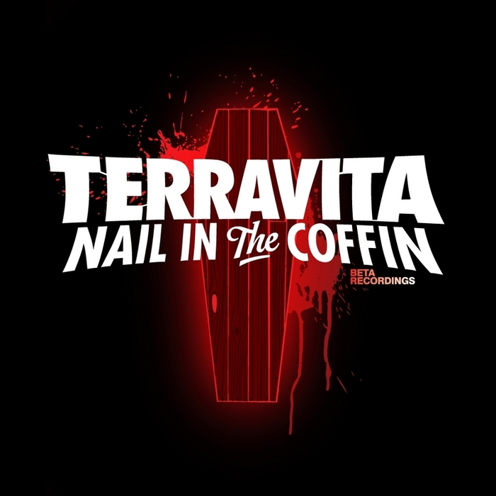 TERRAVITA - Nail In The Coffin/Drinks Up Hands Up