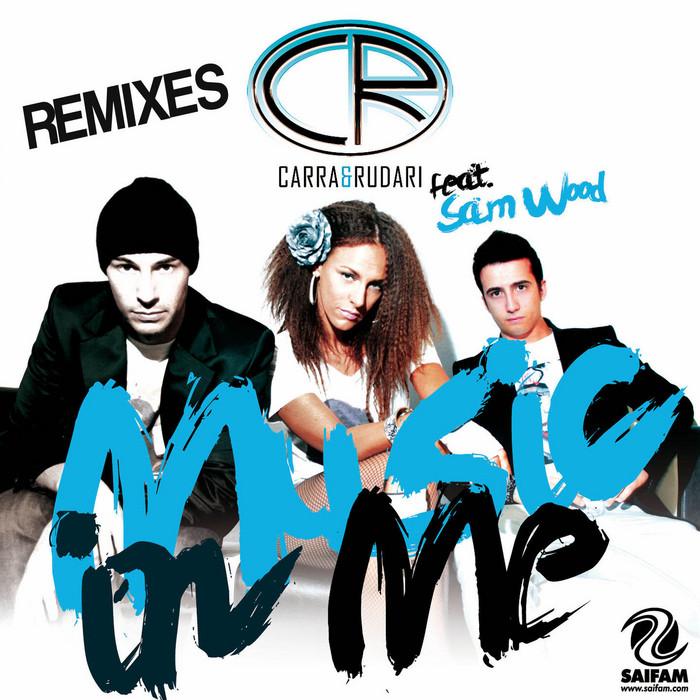 CARRA & RUDARI feat SAM WOOD - Music In Me (remixes)