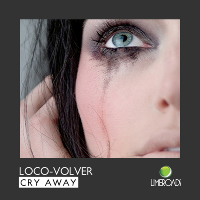 LOCO VOLVER - Cry Away
