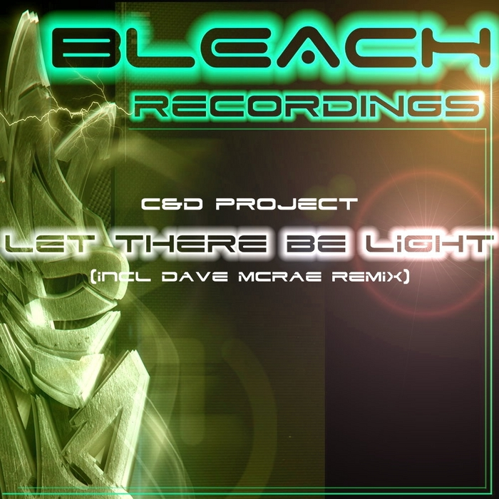C & D PROJECT - Let There Be Light